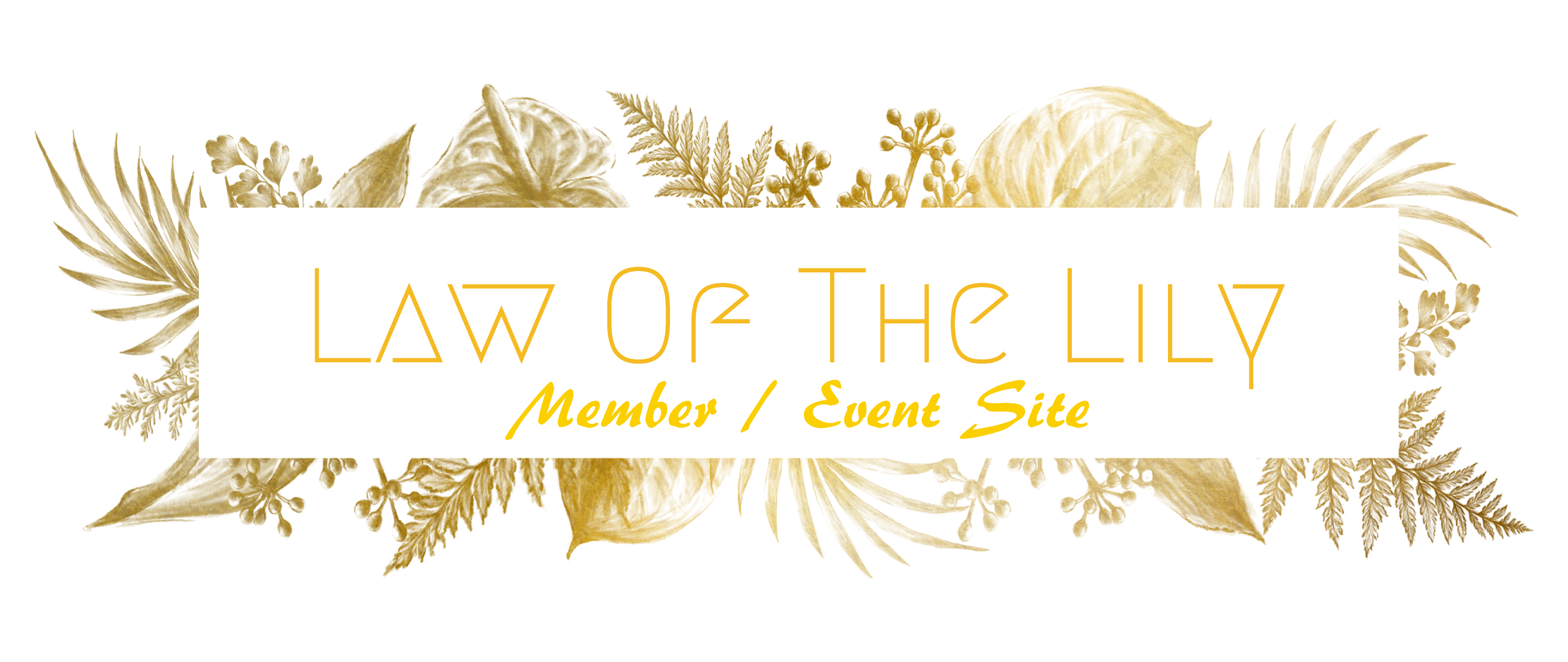 Member-Event / Law Of The Lily